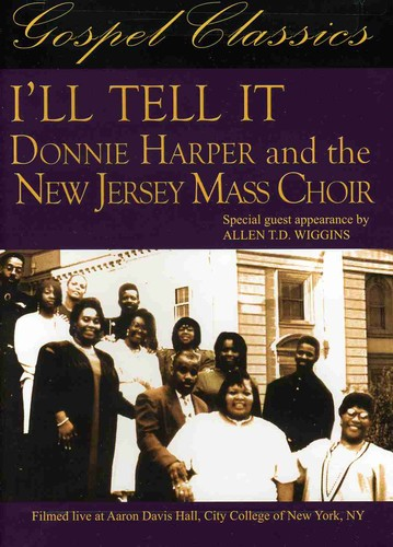 I'll Tell It: Donnie Harper and the New Jersey Mass Choir