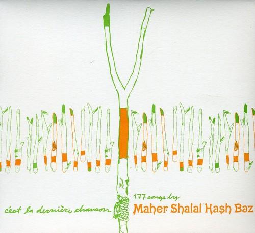 Maher Shalal Hash Baz - C'est la Derniere Chanson