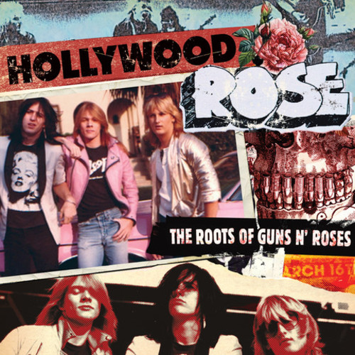 Hollywood Rose - Roots Of Guns N' Roses