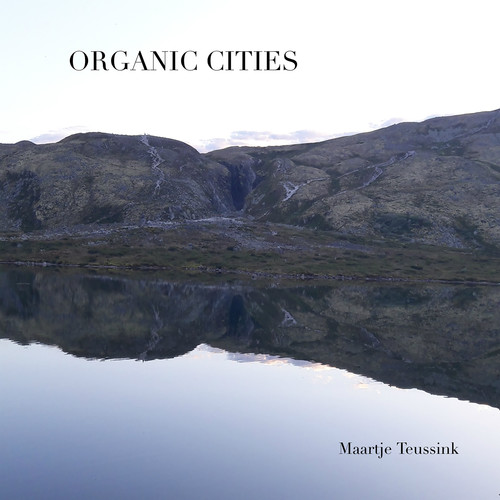Maartje Teussink - Organic Cities