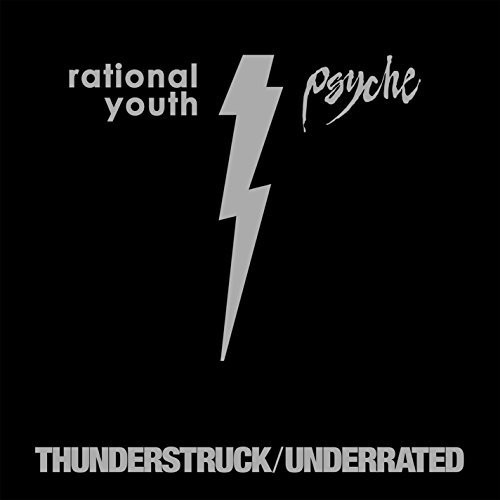 Rational Youth /  Psyche : Thunderstruck /  Under Rated