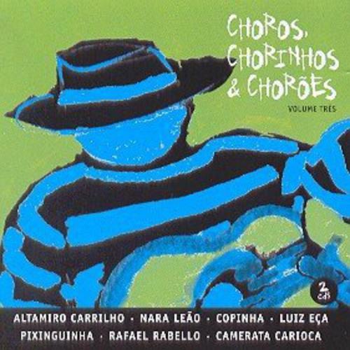 Choros Chorinhos & Choroes 3 /  Various [Import]