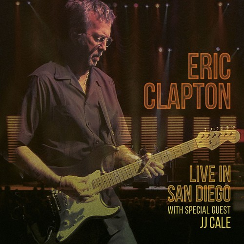 Eric Clapton-Live In San Diego (with Special Guest JJ Cale)