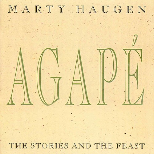 Marty Haugen - Agape: The Stories And The Feast
