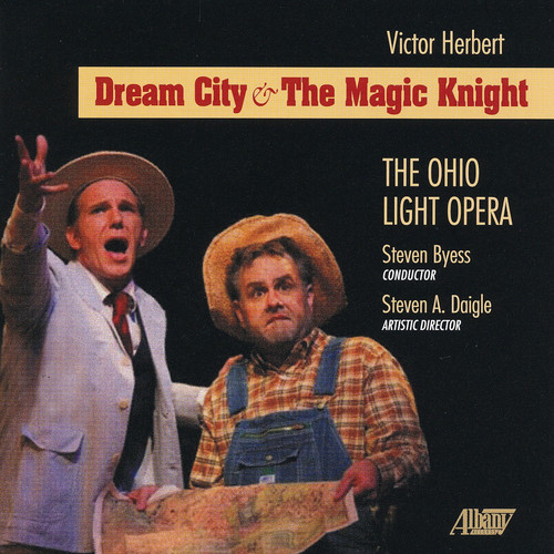 Victor Herbert: Dream City & the Magic Knight