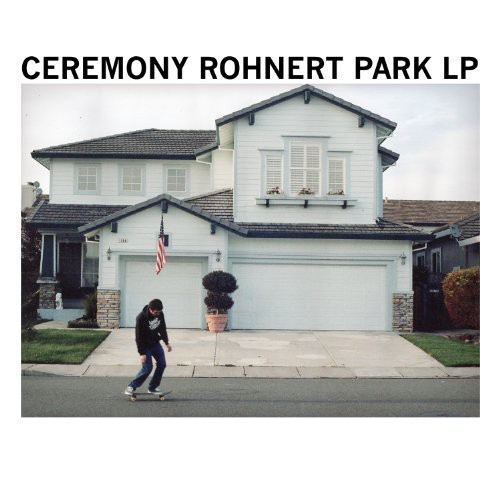 Ceremony - Rohnert Park [LP]