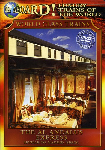 All Aboard!: Luxury Trains of the World: The Al Andalus Express