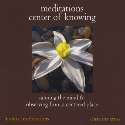 Meditations : Center of Knowing Calming the Mind &