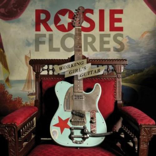 Rosie Flores - Working Girl's Guitar