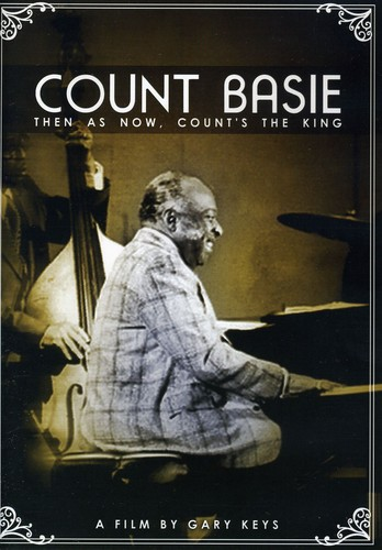 Count Basie: Then as Now, Count's the King