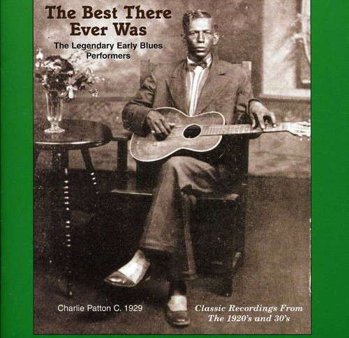 Best There Ever Was - The Best That Ever Was: Legendary Early Rural Blues Performers