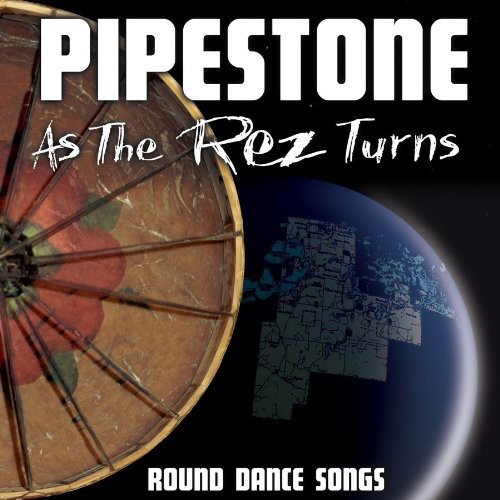 As The Rez Turns: Round Dance Songs
