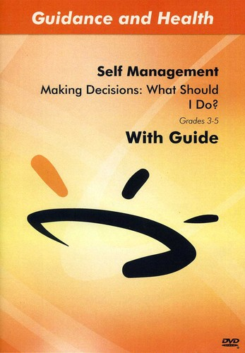 Making Decisions: What Should I Do
