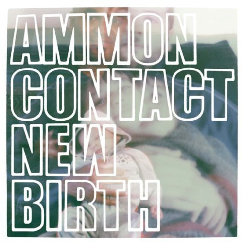 Ammon Contact - New Birth