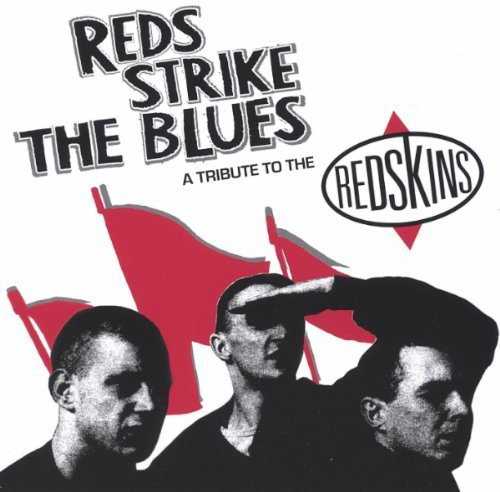 Reds Strike the Blues-Tribute to the Redskins /  Various