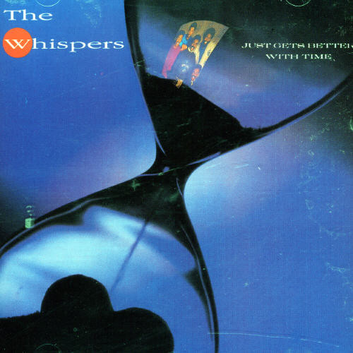 Whispers - Just Gets Better with Time
