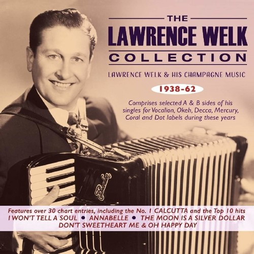 Lawrence Welk - Lawrence Welk Collection: Lawrence Welk & His Champagne Music 1938-62