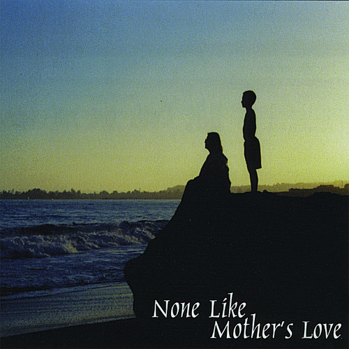 None Like Mother's Love