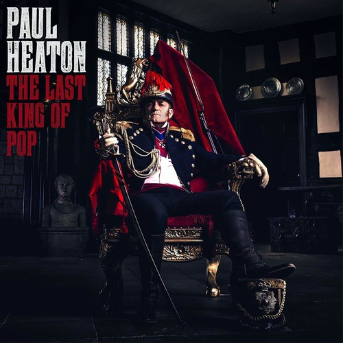 Paul Heaton - Last King Of Pop (Uk)