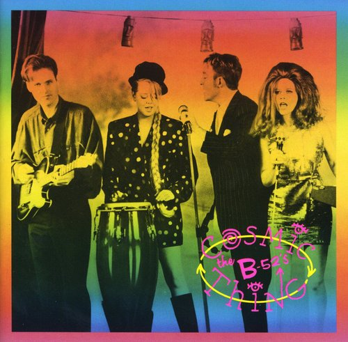 The B-52S-Cosmic Thing