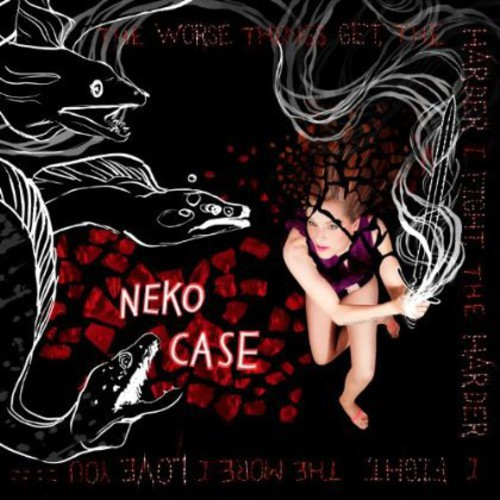 Neko Case - The Worse Things Get, The Harder I Fight, The Harder I Fight, The More I Love You [Limited Deluxe Edition Vinyl]