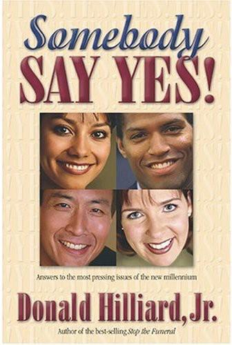 Somebody Say Yes