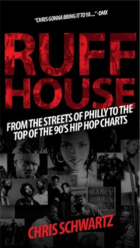 - Ruffhouse: From the Streets of Philly to the Top of the '90s Hip Hop Charts