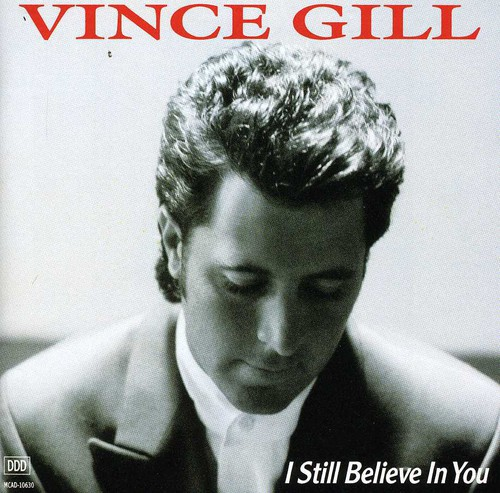 Vince Gill-I Still Believe in You