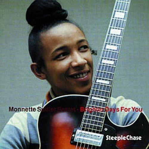 Monnette Sudler - Brighter Days for You