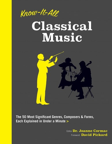 - Know It All Classical Music: The 50 Most Significant Genres, Composers & Forms, Each Explained in Under a Minute
