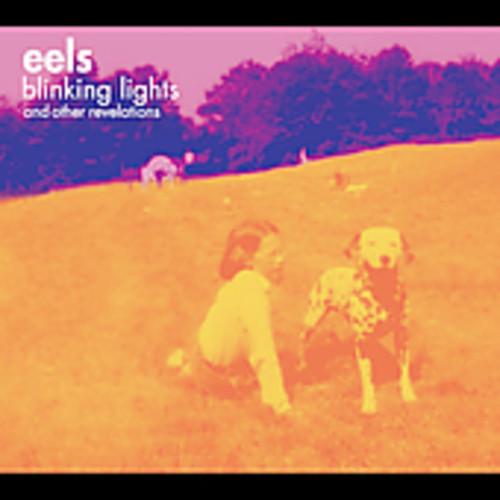 Eels - Blinking Lights & Other Lights