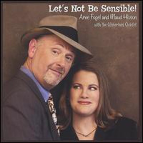 Let's Not Be Sensible