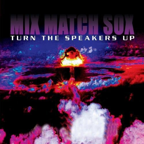 Mix Match Sox - Turn the Speakers Up