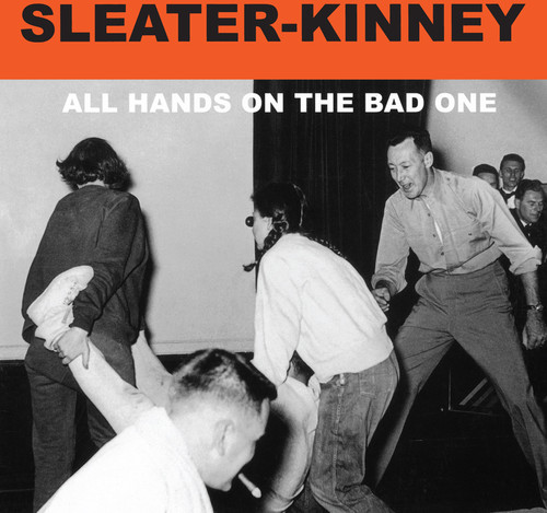 Sleater-Kinney - All Hands On The Bad One [Remastered]
