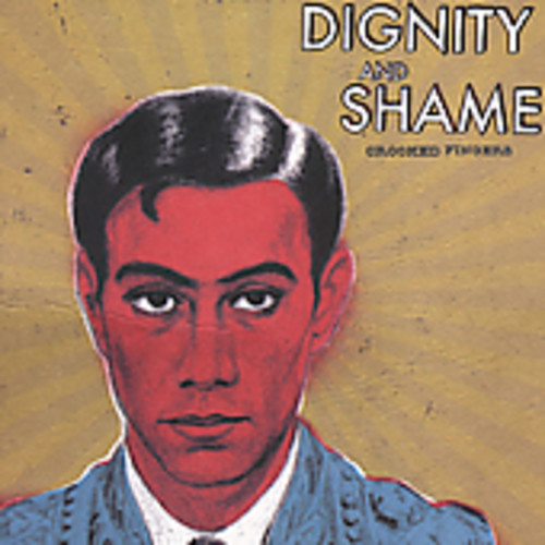 Crooked Fingers-Dignity and Shame