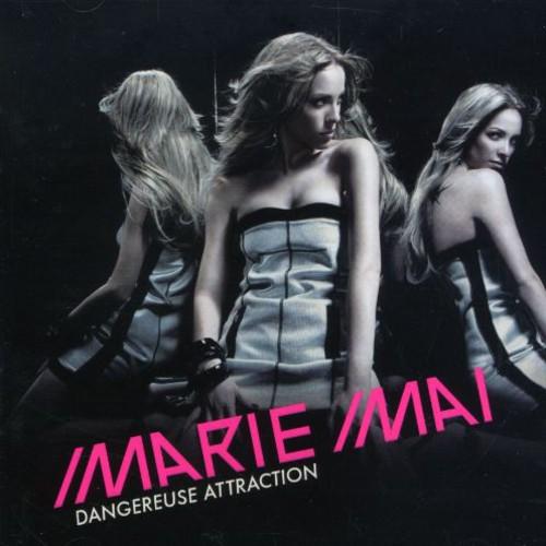 Marie Mai - Dangereuse Attraction