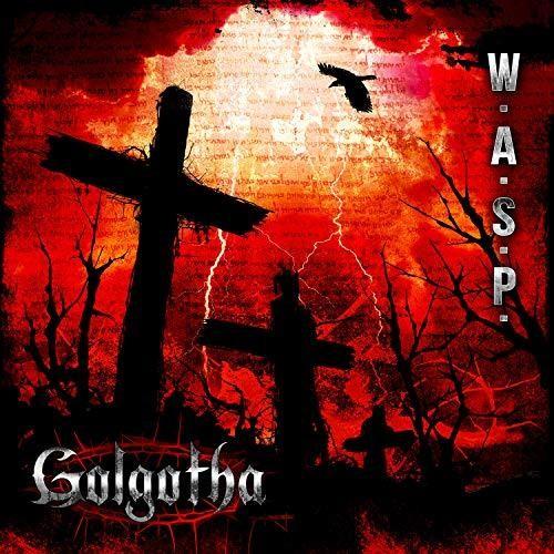 W.A.S.P. - Golgotha
