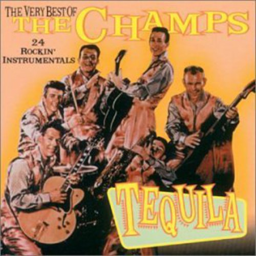 Tequila: Very Best of the Champs