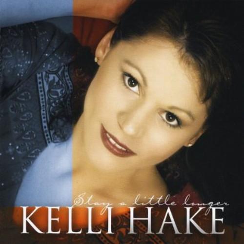 Hake, Kelli : Stay a Little Longer