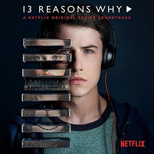 13 Reasons Why [TV Series] - 13 Reasons Why: A Netflix Original Series Soundtrack [LP]