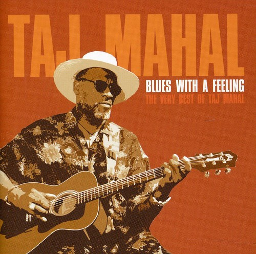 Taj Mahal - Blues with a Feeling: The Very Best of Taj Mahal