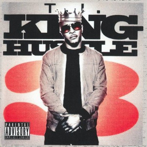 T.I. - King Hustle