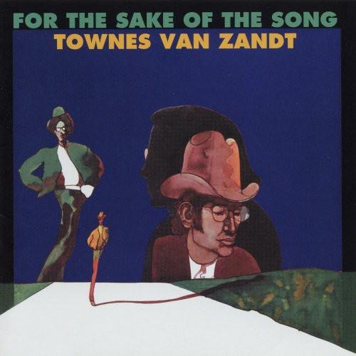 Townes Van Zandt - For the Sake of Song