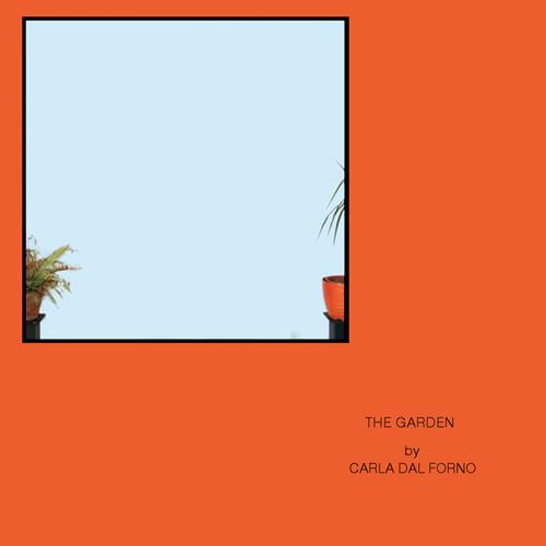 Carla Dal Forno - The Garden [Vinyl]