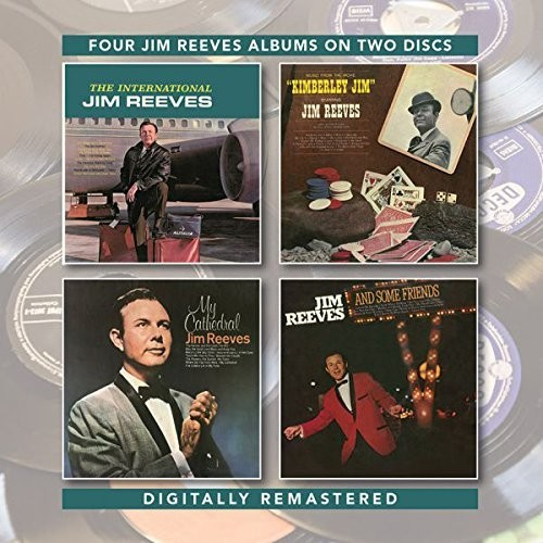Jim Reeves - International Jim Reeves / Kimberley Jim / My Cathedral & Some Friends