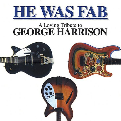 He Was Fab : Loving Tribute to George Harrison