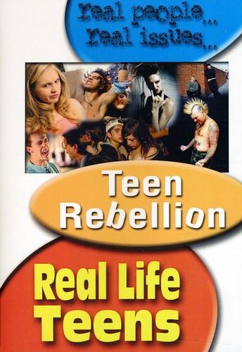 Real Life Teens: Rebellion