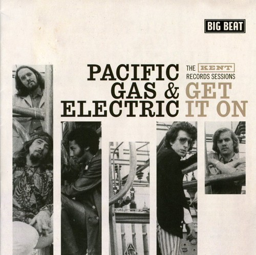 Pacific Gas & Electric - Get It On-Kent Records Sessions [Import]
