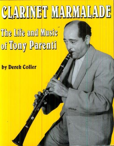 Clarinet Marmalade: Life & Music of Tony