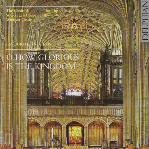 O Glorious Is the Kingdom: Favorite Anthems
